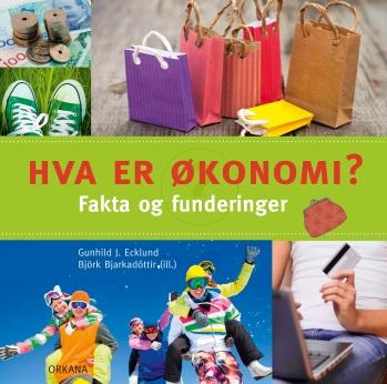 """Ungdomsboka """"Hva er økonomi? Fakta og funderinger"""" av Gunhild J. Ecklund"""